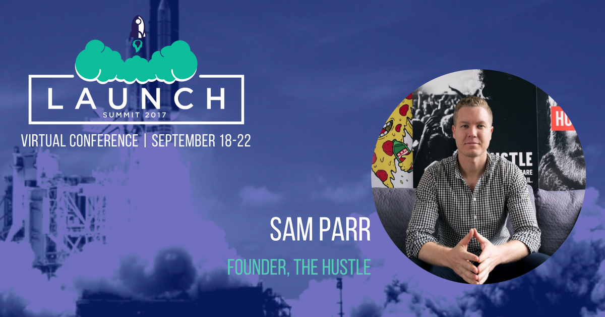 Sam Parr (Founder of The Hustle & Hustle Con) Shares His Best Advice for Early-Stage Entrepreneurs