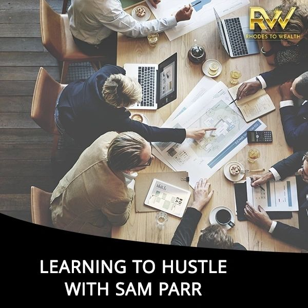 Learning To Hustle with Sam Parr